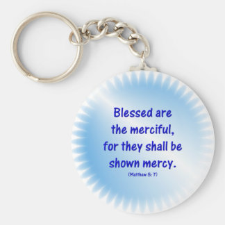 Matthew-5-7 - BLESSED ARE THE MERCIFUL.... Keychain