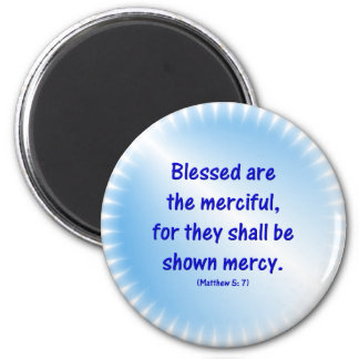 Matthew-5-7 - BLESSED ARE THE MERCIFUL.... Magnet