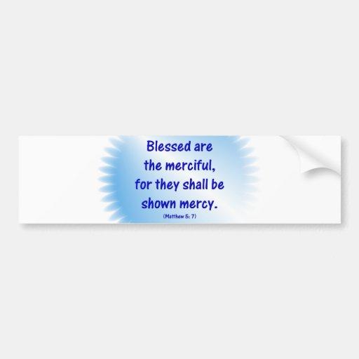 Matthew-5-7 - BLESSED ES la COMPASIVA…. Pegatina De Parachoque