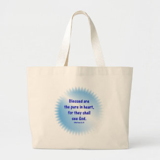 Matthew-5: 8 - BLESSED ARE THE PURE IN HEART... Large Tote Bag