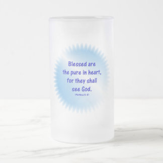 Matthew-5: 8 - BLESSED ARE THE PURE IN HEART... 16 Oz Frosted Glass Beer Mug