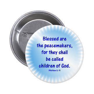 Matthew-5: 9 - BLESSED ARE THE PEACEMAKERS... Button