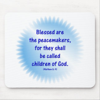 Matthew-5: 9 - BLESSED ARE THE PEACEMAKERS... Mouse Pad