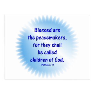 Matthew-5: 9 - BLESSED ARE THE PEACEMAKERS... Postcard