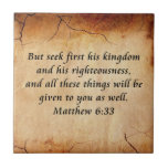 """Matthew 6:33 Bible Verse Tile<br><div class=""""desc"""">Bible Verse... Matthew 6:33... But seek first his kingdom and his righteousness,  and all these things will be given to you as well.</div>"""