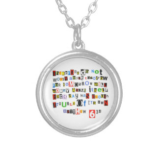 Matthew 6:34 Ransom Note Silver Plated Necklace