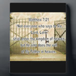 """Matthew 7:21 plaque<br><div class=""""desc"""">This item reads Matthew 7:21 &quot;Not every one that saith unto me,  Lord,  Lord,  shall enter into the kingdom of heaven; but he that doeth the will of my Father which is in heaven.&quot;</div>"""