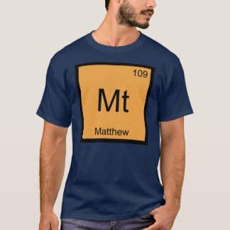 Matthew Name Chemistry Element Periodic Table T-Shirt