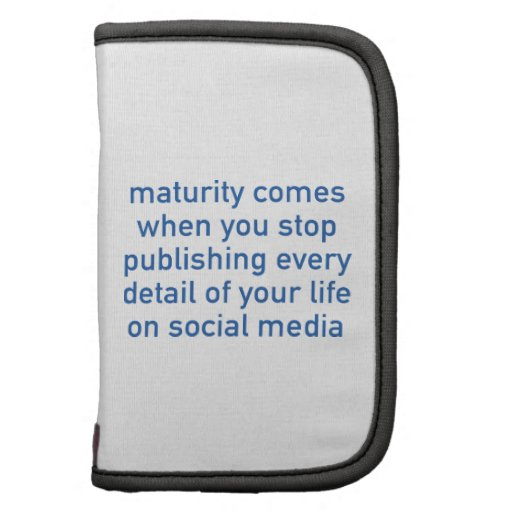 Maturity Comes When You Stop Publishing Organizers