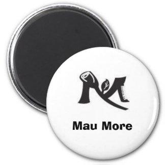 Mau More Magnet