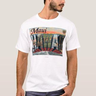 Maui, HawaiiLarge Letter ScenesMaui, HI T-Shirt