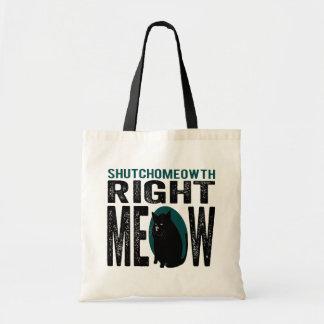 Maullido correcto de ShutchoMEOWth - gato divertid Bolsa