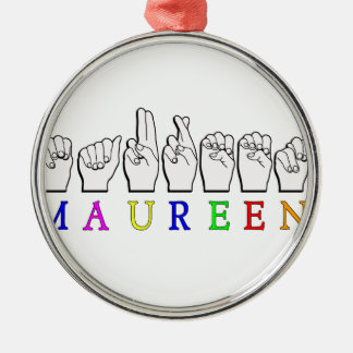 MAUREEN FINGERSPELLED NAME ASL SIGN ROUND METAL CHRISTMAS ORNAMENT