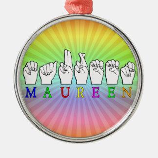 MAUREEN   NAME ASL FINGER SPELLED ROUND METAL CHRISTMAS ORNAMENT