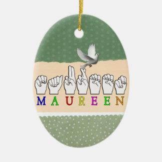 MAUREEN   NAME ASL FINGER SPELLED Double-Sided OVAL CERAMIC CHRISTMAS ORNAMENT