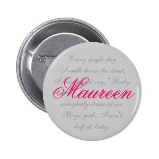 Maureen Pinback Button