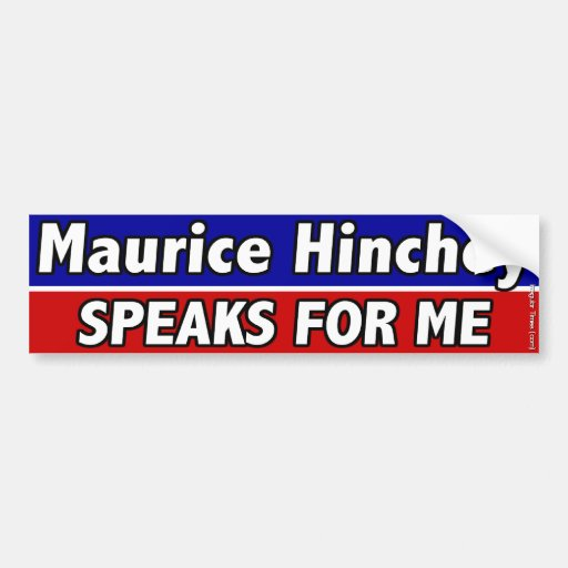 Maurice Hinchey Speaks for Me Bumper Stickers