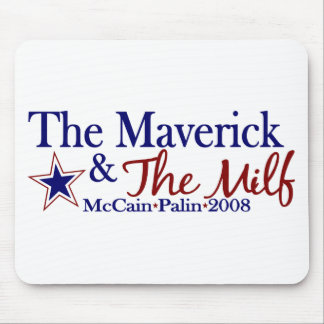 Maverick and Milf (McCain Palin 2008) Mouse Pad