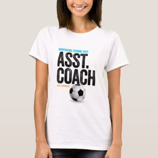 Mavericks Storm 2012 Self Appointed Asst. Coach T-Shirt