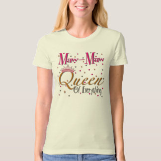 Maw-Maw Queen of Everything T-Shirt
