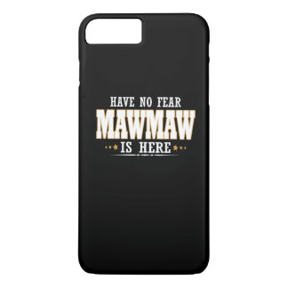 MAWMAW IS HERE iPhone 7 PLUS CASE