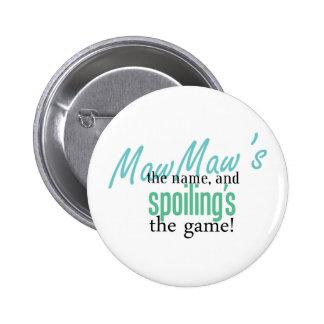 MawMaw' s el nombre, y Spoiling' s el GA Pin Redondo De 2 Pulgadas