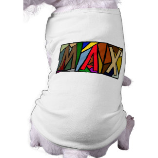 MAX ~ PERSONALIZED BIG LETTERS~ PET-WARE FOR DOGS! TEE