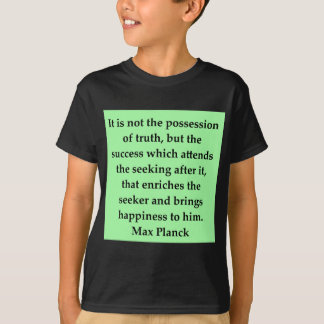 max plank quote T-Shirt