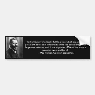 Max Weber Monarchy Quote bumper sticker Car Bumper Sticker