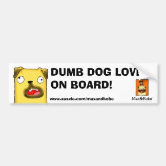 maxFACES11, TrademarkMAKlogo, DUMB DOG LOVERON ... Bumper Sticker