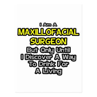 Maxillofacial Surgeon .. Drink for a Living Postcard