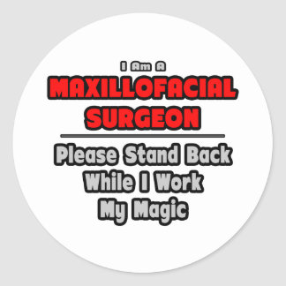 Maxillofacial Surgeon Work My Magic Round Stickers