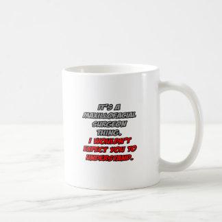Maxillofacial Surgeon You Wouldn t Understand Coffee Mugs