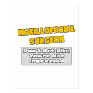 Maxillofacial Surgeon .. You're Impressed Postcard