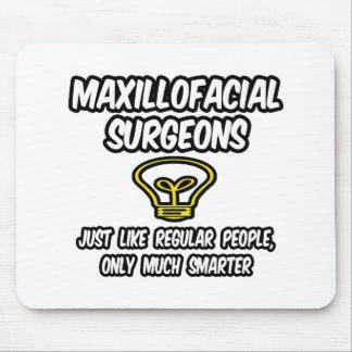 Maxillofacial Surgeons...Regular People, Smarter Mouse Pad