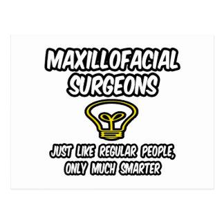 Maxillofacial Surgeons...Regular People, Smarter Postcard