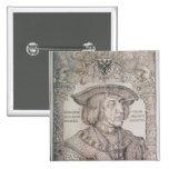 Maximiliano I, emperador de Alemania, 1518 Pin Cuadrada 5 Cm