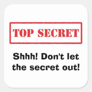 Máximo secreto. ¡Shhh! No deje a los pegatinas del Pegatina Cuadrada