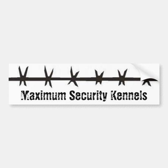 Maximum Security Kennels Bumper Sticker