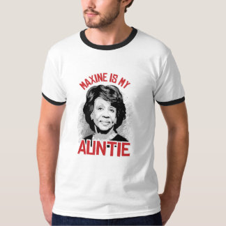 Maxine is my Auntie - T-Shirt