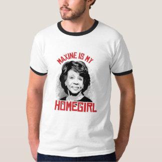 Maxine is my Homegirl - T-Shirt