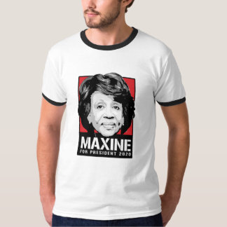 Maxine Waters for President 2020 - T-Shirt