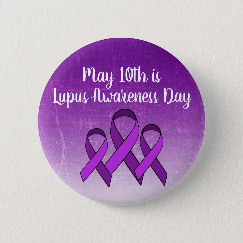 May 10th is Lupus Awareness Day Button