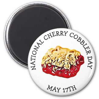 May 17th is Cherry Cobbler Day Button Magnet