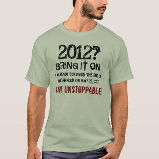 May 21, 2011 I Am Unstoppable Shirt