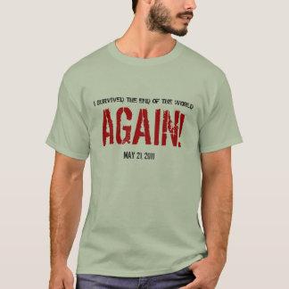 May 21, 2011 I Survived Again Shirt