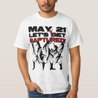May 21 Lets Get Raptured (front and back) T-Shirt