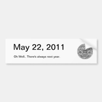 May 22, 2011, the Day after the Rapture Car Bumper Sticker