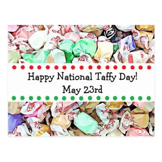 May 23rd is National Taffy Day Postcard