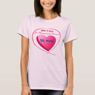 May a Cure for____ CUSTOMIZABLE Be Mine T-Shirt